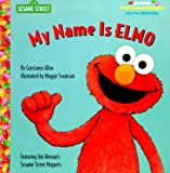 My Name is Elmo (Junior Jellybean Books(TM)) (0375803904) by Sesame Street