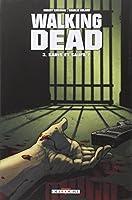 Walking Dead, Tome 3 : Sains et saufs ?