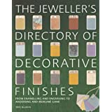 The Jeweller's Directory of Decorative Finishes: From Enamelling and Engraving to Inlay and Granulationby Jinks McGrath