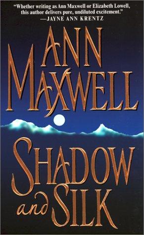 Shadow And Silk (Zebra Romantic Suspense), Ann Maxwell