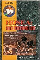 Hosea: God's Redeeming Love by John Traylor