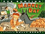 Market Day (Trophy Picture Books) (0060253649) by Bunting, Eve