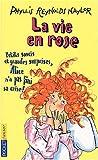 La Vie en rose ! : Petits soucis et grandes surprises, Alice n'a pas fini sa crise (French Edition)