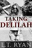 Taking Delilah