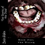 The Rising: The Shores of the Dead, Book 1 (       UNABRIDGED) by Josh Hilden Narrated by Clay Teunis