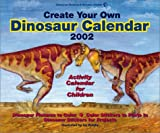 Create Your Own Dinosaur Calendar 2002: Activity Calendar for Children