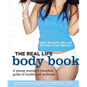 The Real Life Body Book: A Young Woman's Complete Guide to Health and Wellness [Paperback]