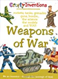 Weapons of War (A Crafty Inventions Book)