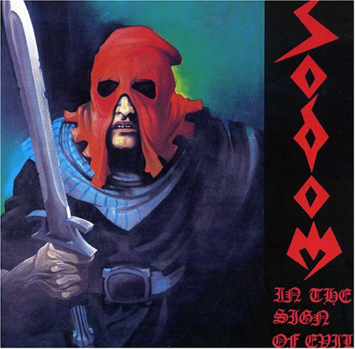 Sodom - In The Sign Of Evil / Obsessed By Cruelty - Zortam Music