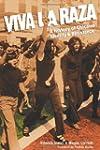Viva La Raza: A History of Chicano Id...