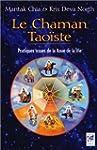 Le Chaman Tao�ste : Pratiques issues...