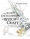 The Element Encyclopedia of Witchcraft: The Complete A-Z for the Entire Magical World (0007192932) by Illes, Judika