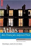 echange, troc Laurence Duboys Fresney, Claire Levasseur - Atlas des Français aujourd'hui : Dynamiques, modes de vie et valeurs