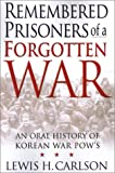 img - for Remembered Prisoners of a Forgotten War : An Oral History of Korean War POWs book / textbook / text book