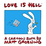 Love is Hell: a Cartoon Book by Matt Groening (0007179049) by Groening, Matt