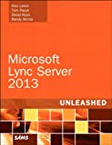 Microsoft Lync Server 2013 Unleashed (2nd Edition)