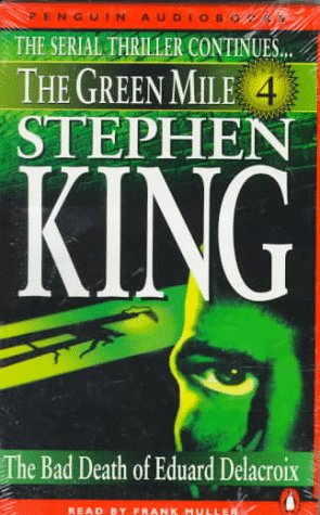 The Green Mile: The Bad Death of Eduard Delacroix, Stephen  King, Frank  Muller