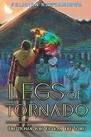 Legs of Tornado