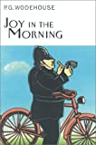 Joy in the Morning (1585672769) by Wodehouse, P.G.