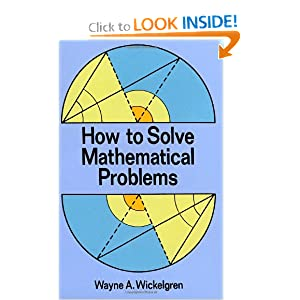 How to Solve Mathematical Problems Wayne A. Wickelgren