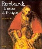 echange, troc Paul Baudiquey - Rembrandt, Le retour du prodigue