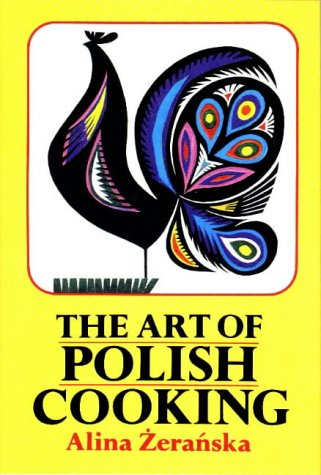 Art of Polish Cooking, The by Alina Zeranska