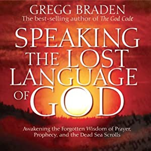 Speaking the Lost Language of God | [Gregg Braden]