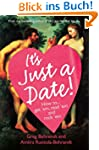 It's Just a Date: A Guide to a Sane D...