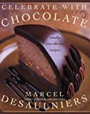 Celebrate with Chocolate: Totally Over-the-Top Recipes (0688162983) by Desaulniers, Marcel