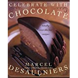 Celebrate with Chocolate: Totally Over-the-Top Recipes ~ Marcel Desaulniers