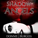 In the Shadow of Angels (       UNABRIDGED) by Donnie J. Burgess Narrated by Neal Arango