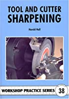 Tool and Cutter Sharpening (Workshop Practice)