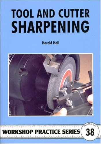 Tool & Cutter Sharpening (Workshop Practice) - Trans-Atlantic Publications, Inc. - 1854862413 - ISBN:1854862413