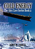 The Alex Cave Series. Book 2. Cold Energy