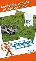 Le Routard Bordelais, Landes, Lot et Garonne 2013