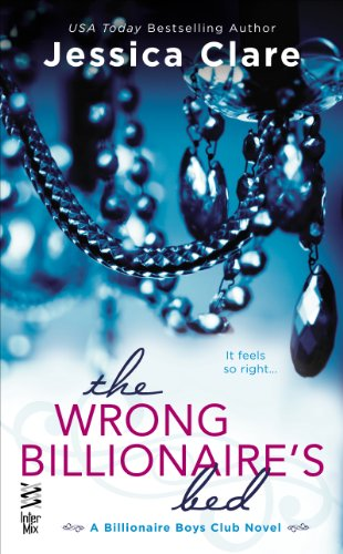 The Wrong Billionaire's Bed (Billionaire Boys Club Novel) by Jessica Clare