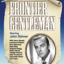 Frontier Gentleman  by Antony Ellis Narrated by John Dehner