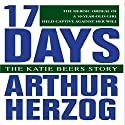 17 Days: The Katie Beers Story Audiobook by Arthur Herzog III Narrated by Alex Hyde-White
