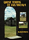 img - for Ghost Towns of Oklahoma book / textbook / text book