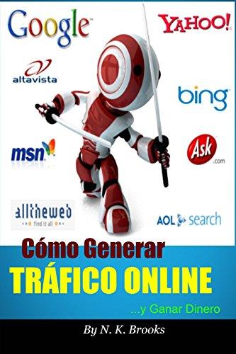 Cómo Generar Tráfico Online... Y Ganar Dinero