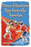 Dance education tips from the trenches /