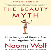 The Beauty Myth: How Images of Beauty Are Used Against Women | [Naomi Wolf]