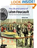 The Life and Science of Léon Foucault: The Man who Proved the Earth Rotates