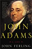 John Adams: A Life (0805045767) by John Ferling