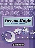 Dream Magic for Teenage Dreamers (0712657487) by Reid, Lori