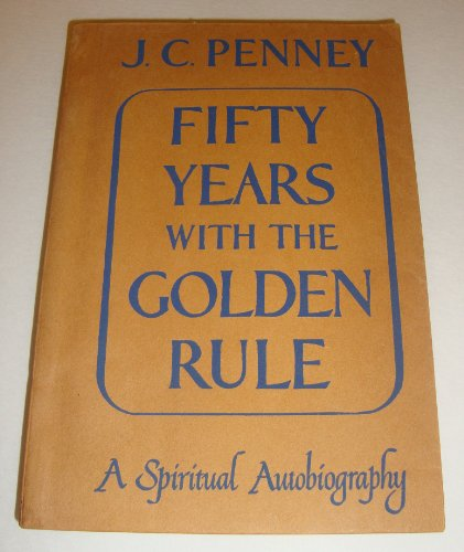 fifty-years-with-the-golden-rule-a-spiritual-autobiography