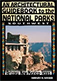 img - for An Architectural Guidebook to the National Parks--the Southwest: Arizona, New Mexico, Texas book / textbook / text book
