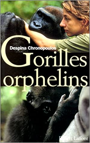 Gorilles orphelins - Despina Chronopoulos