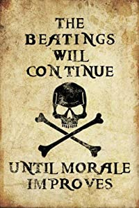 Beatings Will Continue Until Morale Improves Distressed Print Poster - 11x17 custom fit with RichAndFramous Black 11 inch Poster Hangers