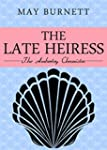 The Late Heiress: The Amberley Chroni...